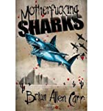 { [ MOTHERFUCKING SHARKS ] } By Carr, Brian Allen (Author) Oct-20-2013 [ Paperback ]