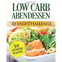 Low Carb Abendessen: 30 Tage Challenge