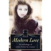 Modern Love-Anthol Erotic Writing: An Anthology of Erotic Fiction by Women (Black Lace)