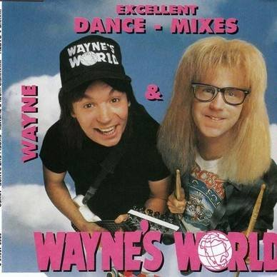 Wayne's World Theme (Excellent Dance Remixes)