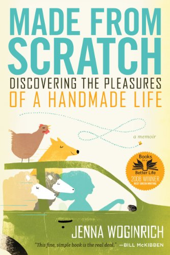 Made from Scratch: Discovering the Pleasures of a Handmade ...