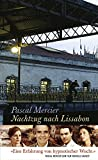 Nachtzug nach Lissabon: Roman - Pascal Mercier