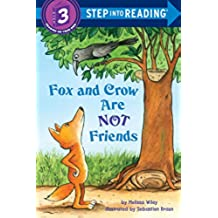 Fox and Crow Are Not Friends (Step Into Reading. Step 3)