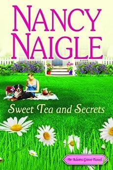 Sweet Tea and Secrets (An Adams Grove Novel Book 1) by [Naigle, Nancy]
