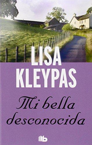 Mi Bella Desconocida (B DE BOLSILLO) por Lisa Kleypas