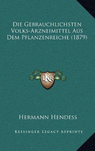 Die Gebrauchlichsten Volks-Arzneimittel Aus Dem Pflanzenreiche (1879)