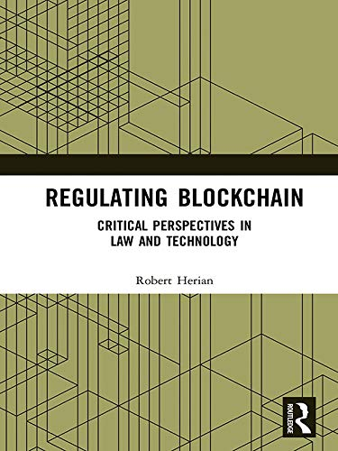Regulating Blockchain: Critical Perspectives in Law and Technology (English Edition)