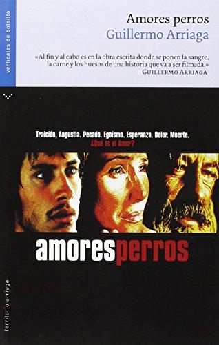 Amores perros (Territorio Arriaga) por Guillermo Arriaga
