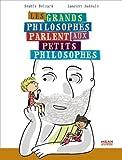 Telecharger Livres Les grands philosophes parlent aux petits philosophes (PDF,EPUB,MOBI) gratuits en Francaise