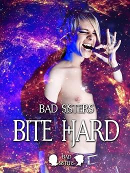 Bite Hard (The Soft Nightmare Vol. 1) di [Sisters, Bad]