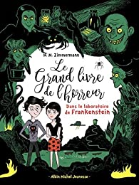 Le grand livre de l'horreur, tome 2 : Dans le laboratoire de Frankenstein par Caroline Hüe