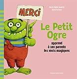 Le Petit Ogre apprend à ses parents les mots magiques