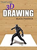 Clip: Time Lapse 3D Drawing: Black Panther [OV]