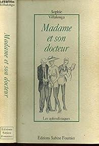 Madame et son docteur par Sophie Villalonga