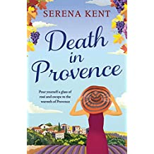 Death in Provence: The perfect summer mystery for fans of M.C. Beaton and The Mitford Murders (English Edition)