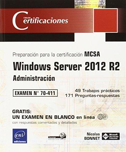 Windows Server 2012 R2. Administración. Preparación Para La Certificación MCSA. Examen 70-411
