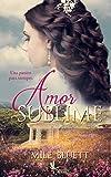 Amor Sublime: Una pasión para siempre