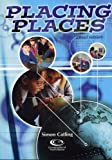Placing Places: Two Hundred and One Stimulating Ways to Introduce Children to Locational Knowledge