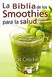 La biblia de los smoothies para la salud