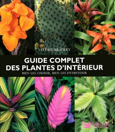 GUIDE COMPLET DES PLANTES D'INTERIEUR