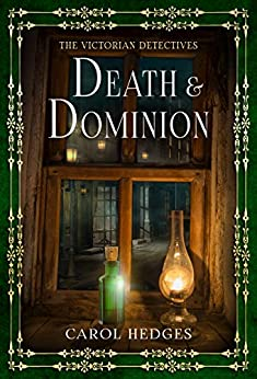 Death & Dominion (The Victorian Detectives Book 3) by [Hedges, Carol]
