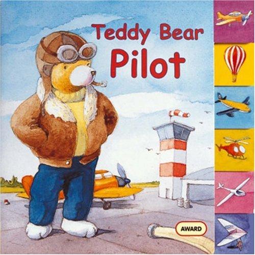 Teddy Bear Pilot (Teddy Bear Board Books) -