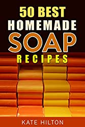 50 Best Homemade Soap Recipes (English Edition)