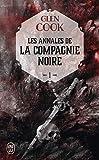 Les Annales de la Compagnie noire, Tome 1 :