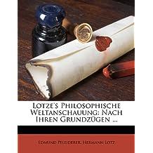 Lotze's Philosophische Weltanschauung