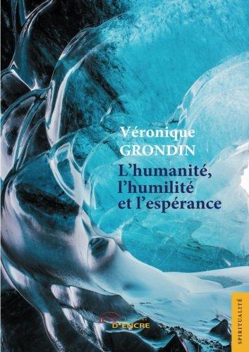 L'humanité, l'humilité et l'espérance par Véronique Grondin