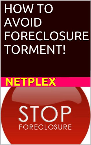HOW TO Avoid Foreclosure Torment!