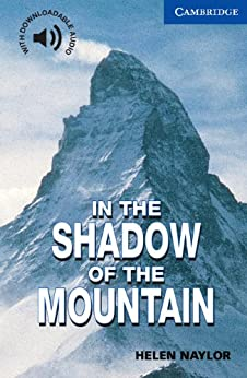 In the Shadow of the Mountain Level 5 (Cambridge English Readers) von [Naylor]