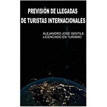 Previsión de Llegadas de Turistas Internacionales (Spanish Edition)