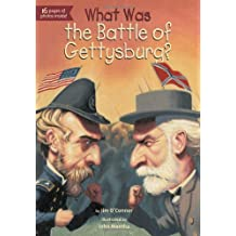 What Was the Battle of Gettysburg? by Jim O'Connor (2013-02-07)