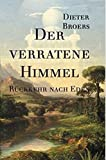 Der verratene Himmel: Rückkehr nach Eden - Dieter Broers
