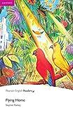 Flying Home - Leichte Englisch-Lektüre (Pearson Readers - Easystarts)