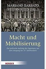 Macht und Mobilisierung: Der politische Aufstieg des Papsttums seit dem Ausgang des 19. Jahrhunderts Gebundene Ausgabe