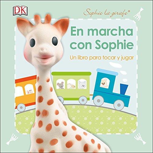 En marcha con Sophie: Un libro para tocar y jugar