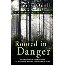Rooted in Danger (A Blackthorne, Inc. Novel) by Terry Odell (2012-04-20)