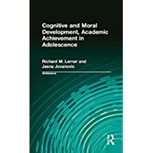 Cognitive and Moral Development, Academic Achievement in Adolescence: Development, Diversity and Context: 2