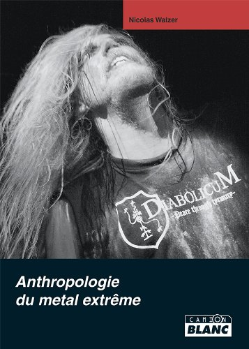 ANTHROPOLOGIE DU METAL EXTREME