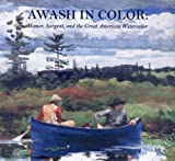 Awash in Color: American Watercolors in the Museum of Fine Arts, Boston by Sue Welsh Reed (2000-04-23)