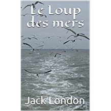 Le Loup des mers (French Edition)