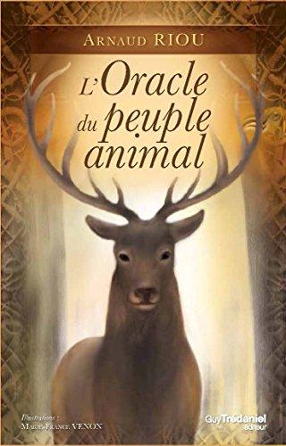 L'Oracle du peuple animal : Contient 1 livre et 50 cartes par Arnaud Riou