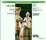 Leclair - Scylla et Glaucus / Brown, Yakar, Crook, Monteverdi Choir, English Baroque Soloists, Gardiner