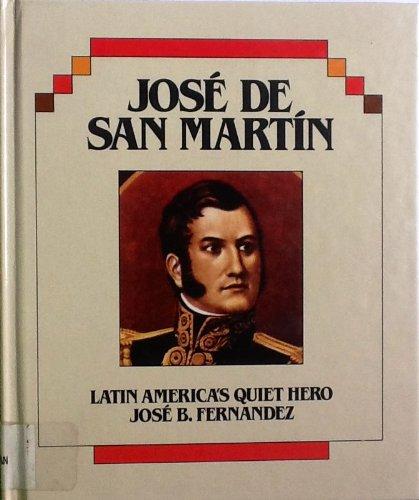Jose de San Martin: Latin America's Quiet Hero