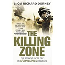 The Killing Zone: One Regiment Under Fire On Afghanistan's Front Line