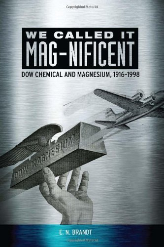we-called-it-mag-nificent-dow-chemical-and-magnesium-1916-1998-by-e-n-brandt-2013-05-01