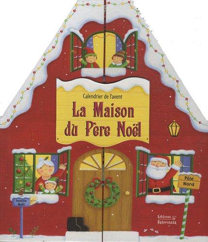 La Maison du Père Noël : Calendrier de l'Avent
