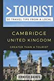 Greater Than a Tourist- Cambridge United Kingdom: 50 Travel Tips from a Local